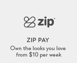 Zip Pay. Own the looks you love from $10 per week.
